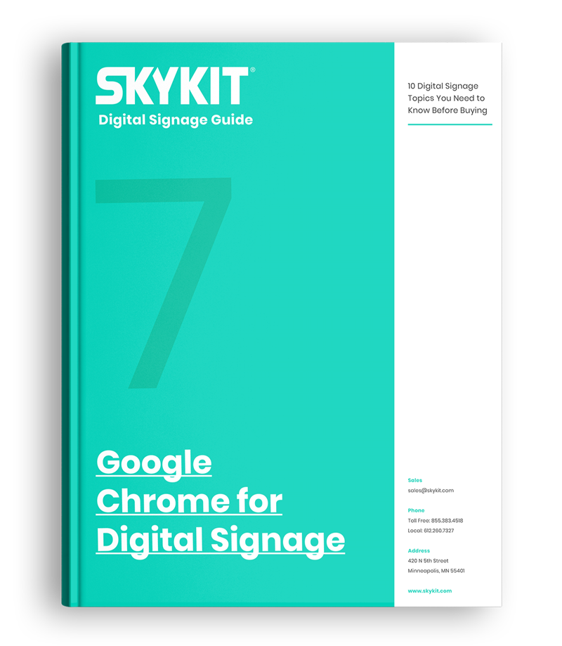 7: Google Chrome for Digital Signage